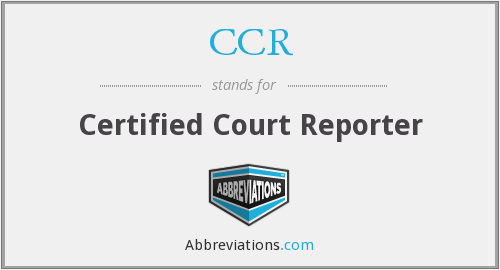 CCR - Certified Court Reporter