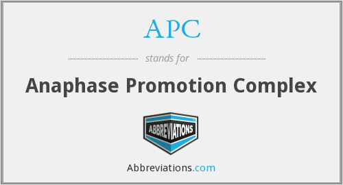 APC - Anaphase Promotion Complex