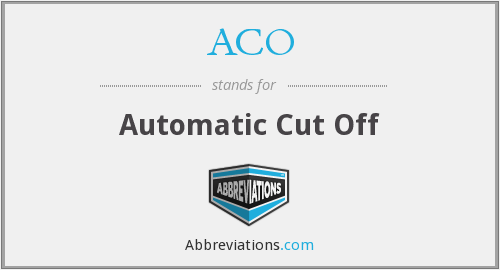ACO - Automatic Cut Off
