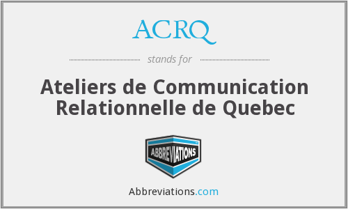 ACRQ - Ateliers de Communication Relationnelle de Quebec