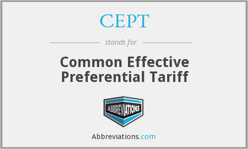 CEPT - Common Effective Preferential Tariff