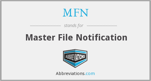 MFN - Master File Notification