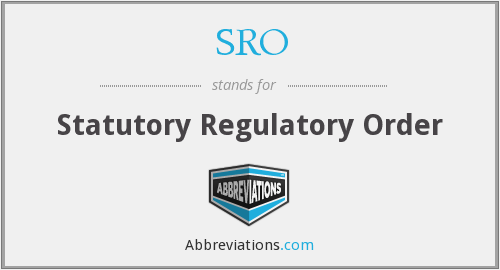 SRO - Statutory Regulatory Order