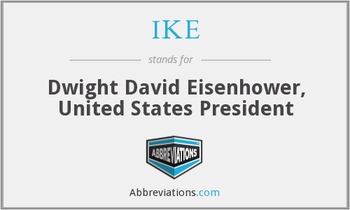 IKE - Dwight David Eisenhower, United States President