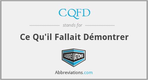 CQFD - Ce Qu'il Fallait Démontrer