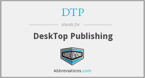 DTP - DeskTop Publishing