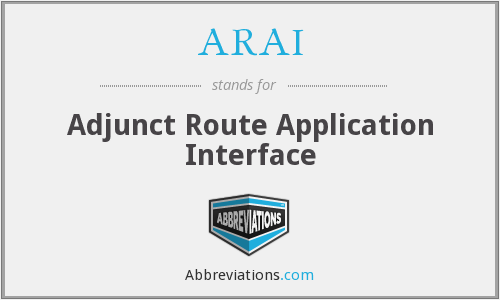 ARAI - Adjunct Route Application Interface
