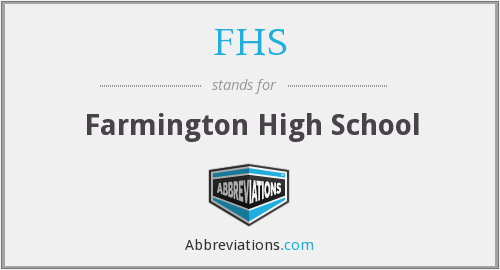 FHS - Farmington High School
