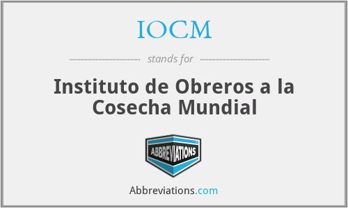IOCM - Instituto de Obreros a la Cosecha Mundial