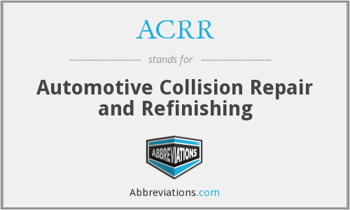 ACRR - Automotive Collision Repair and Refinishing