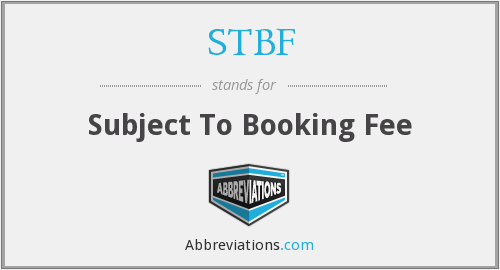 STBF - Subject To Booking Fee