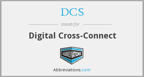 DCS - Digital Cross-Connect