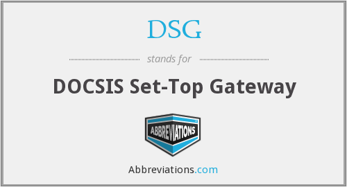 DSG - DOCSIS Set-Top Gateway