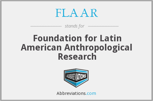 FLAAR - Foundation for Latin American Anthropological Research