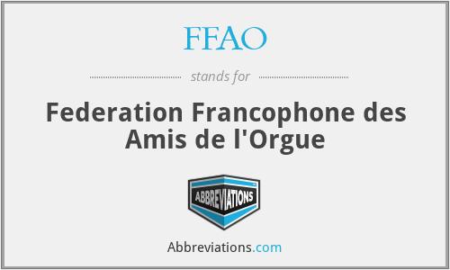 FFAO - Federation Francophone des Amis de l'Orgue