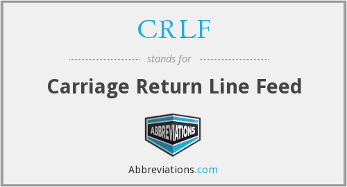 CRLF - Carriage Return Line Feed