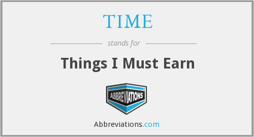 TIME - Things I Must Earn
