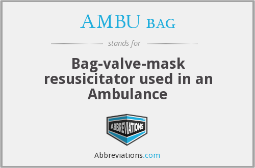 AMBU bag - Bag-valve-mask resusicitator used in an Ambulance
