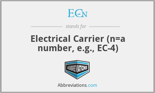EC-n - Electrical Carrier (n=a number, e.g., EC-4)