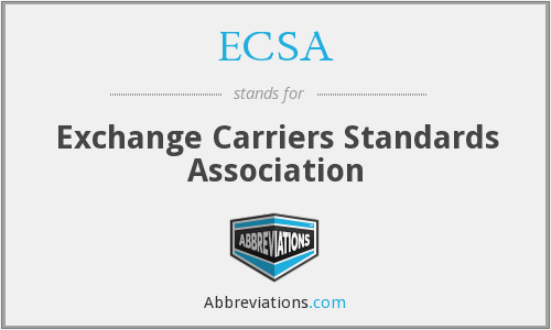 ECSA - Exchange Carriers Standards Association