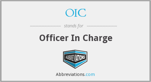 OIC - Officer In Charge