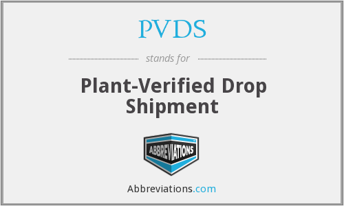 PVDS - Plant-Verified Drop Shipment
