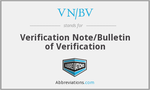 VN/BV - Verification Note/Bulletin of Verification
