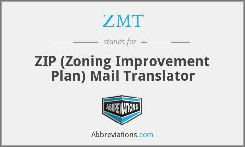 ZMT - ZIP (Zoning Improvement Plan) Mail Translator