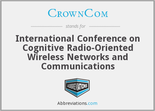 CrownCom - International Conference on Cognitive Radio-Oriented Wireless Networks and Communications