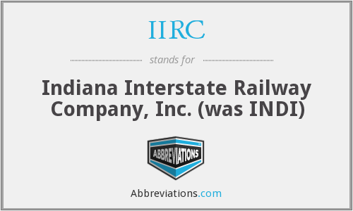IIRC - Indiana Interstate Railway Company, Inc. (was INDI)