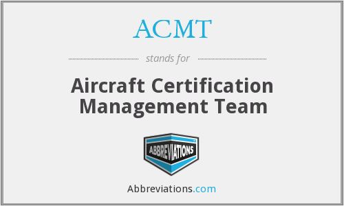 ACMT - Aircraft Certification Management Team