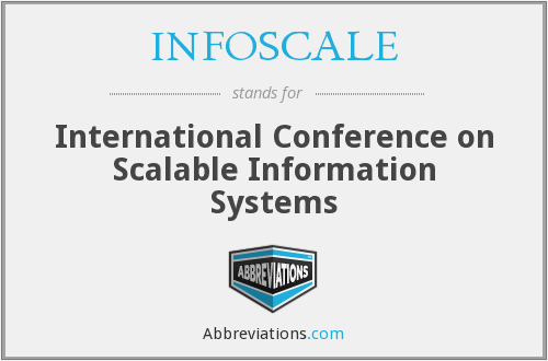 INFOSCALE - International Conference on Scalable Information Systems