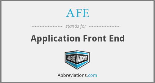 AFE - Application Front End