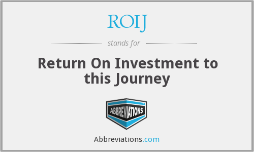 ROIJ - Return On Investment to this Journey