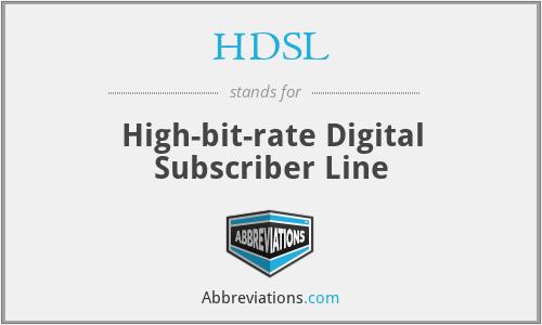 HDSL - High-bit-rate Digital Subscriber Line