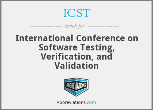 ICST - International Conference on Software Testing, Verification, and Validation