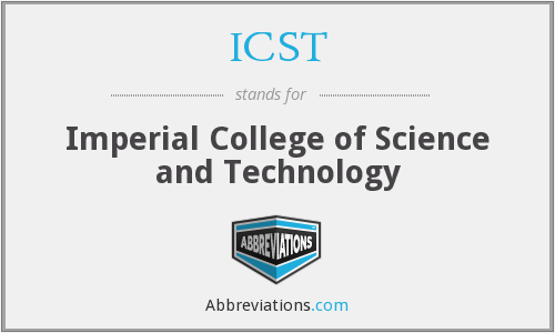 ICST - Imperial College of Science and Technology