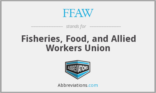 FFAW - Fisheries, Food, and Allied Workers Union
