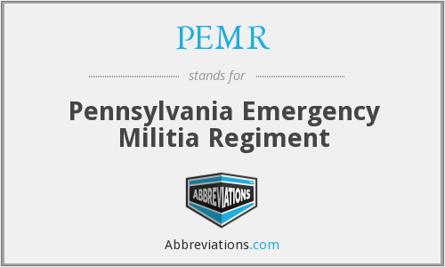 PEMR - Pennsylvania Emergency Militia Regiment