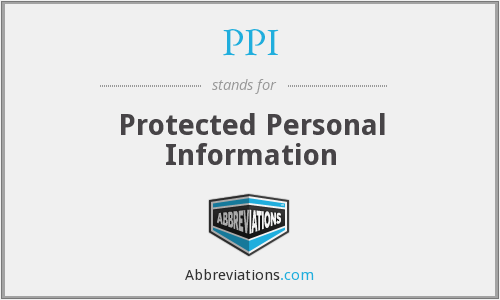 PPI - Protected Personal Information