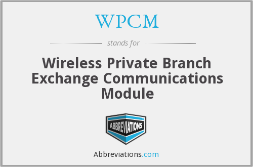 WPCM - Wireless Private Branch Exchange Communications Module