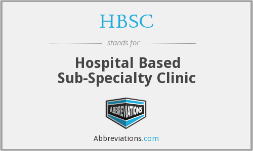 HBSC - Hospital Based Sub-Specialty Clinic