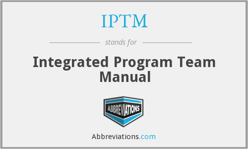 IPTM - Integrated Program Team Manual