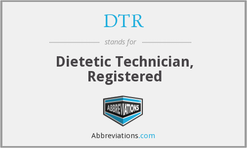 DTR - Dietetic Technician, Registered