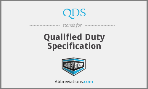 QDS - Qualified Duty Specification