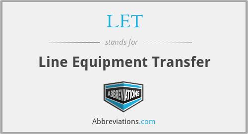 LET - Line Equipment Transfer