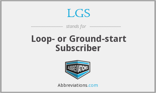 LGS - Loop- or Ground-start Subscriber