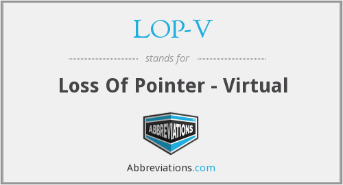 What does LOP-V stand for?