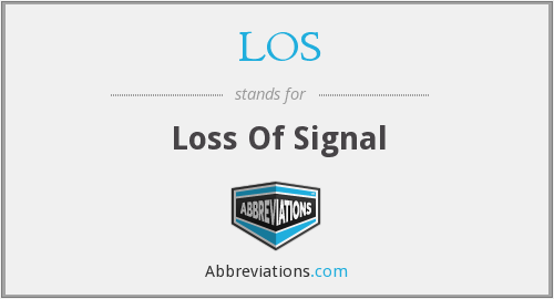 LOS - Loss Of Signal