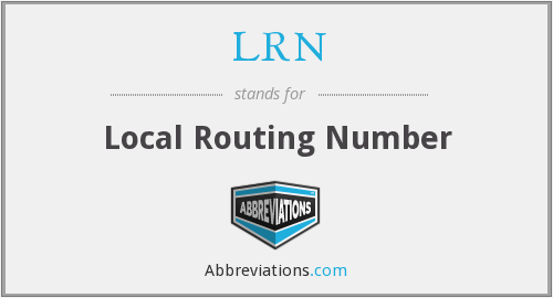 LRN - Local Routing Number